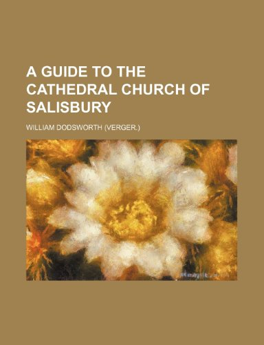 9781235804106: A guide to the cathedral church of Salisbury