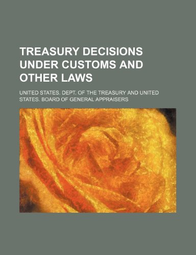 9781235806391: Treasury Decisions Under Customs and Other Laws (Volume 24)