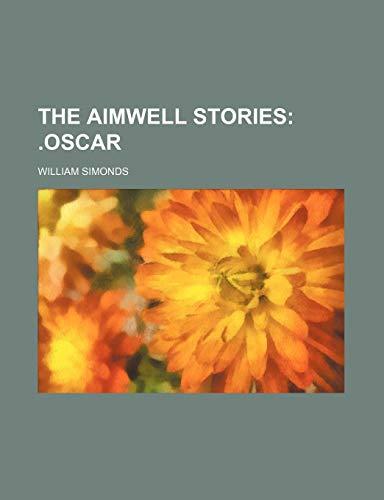 9781235812224: The Aimwell Stories; .Oscar