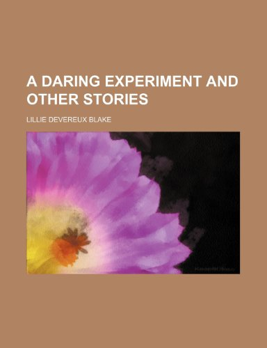 9781235813313: A Daring Experiment and Other Stories