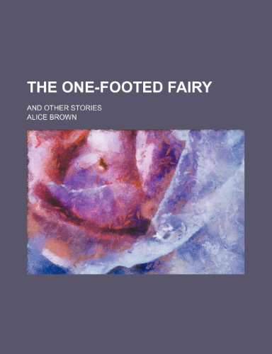 9781235814594: The One-Footed Fairy; And Other Stories