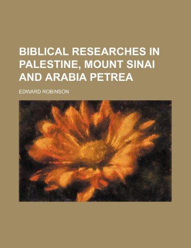 9781235816857: Biblical researches in Palestine, mount Sinai and Arabia Petrea