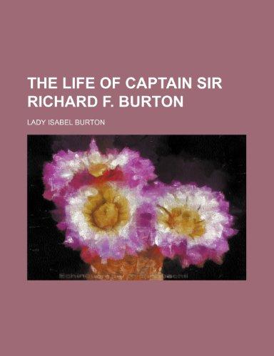 9781235823770: The Life of Captain Sir Richard F. Burton