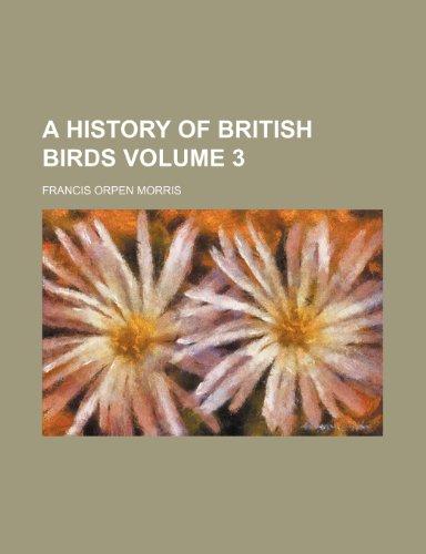 9781235824111: A History of British Birds Volume 3
