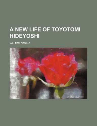 9781235826818: A New Life of Toyotomi Hideyoshi