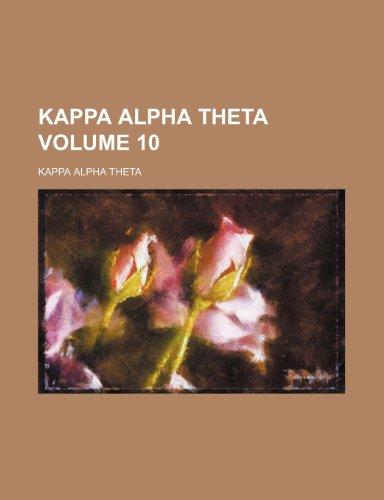 Kappa Alpha Theta Volume 10: Kappa Alpha Theta