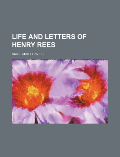 Life and letters of Henry Rees: Davies, Annie Mary