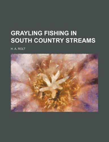 9781235828638: Grayling fishing in south country streams