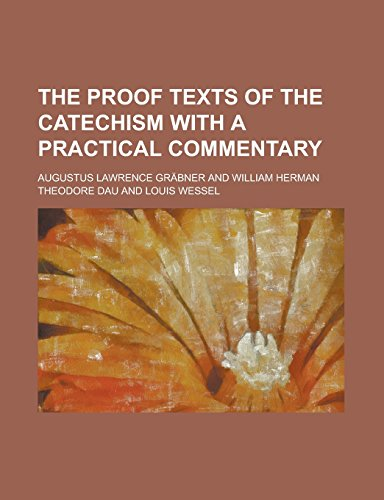 9781235829956: The proof texts of the catechism with a practical commentary