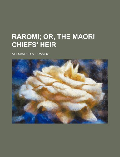 9781235832086: Raromi; Or, the Maori Chiefs' Heir