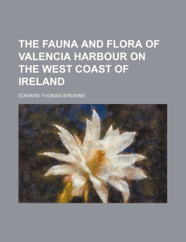 9781235837166: The fauna and flora of Valencia Harbour on the west coast of Ireland