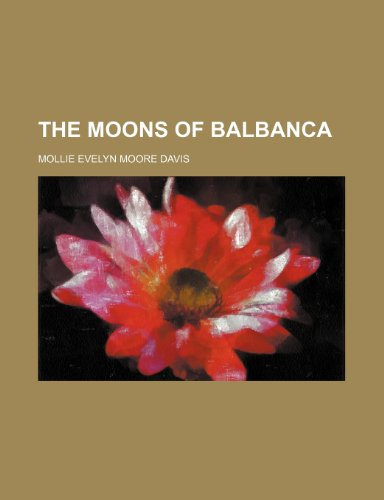 The moons of Balbanca: Davis, Mollie Evelyn