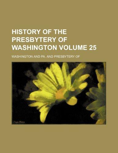 History of the Presbytery of Washington Volume 25 (9781235841767) by Booker Washington