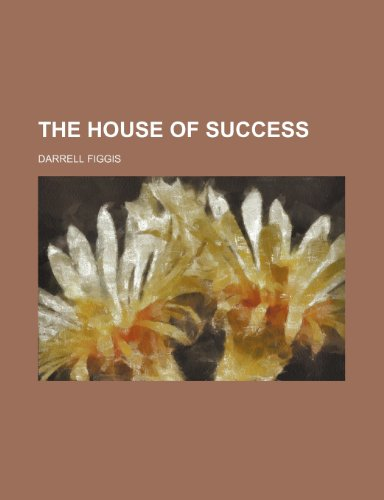 9781235843945: The House of Success