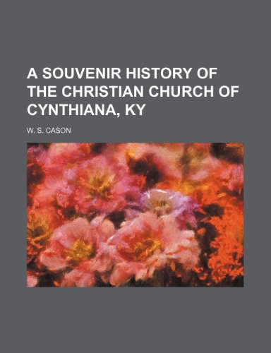 9781235845017: A Souvenir History of the Christian Church of Cynthiana, KY