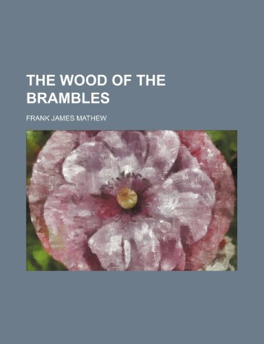9781235848643: The Wood of the Brambles