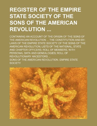 9781235852626: Register of the Empire State Society of the Sons of the American Revolution; Containing an Account of the Origin of the Sons of the American Revolutio