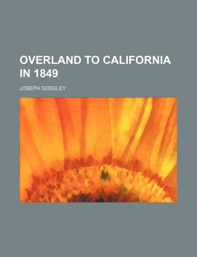 9781235852985: Overland to California in 1849