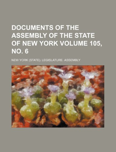 9781235853548: Documents of the Assembly of the State of New York Volume 105, No. 6