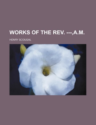 Works of the REV. ---, A.M. (123585521X) by Scougal, Henry