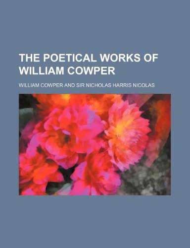 9781235857010: The Poetical Works of William Cowper