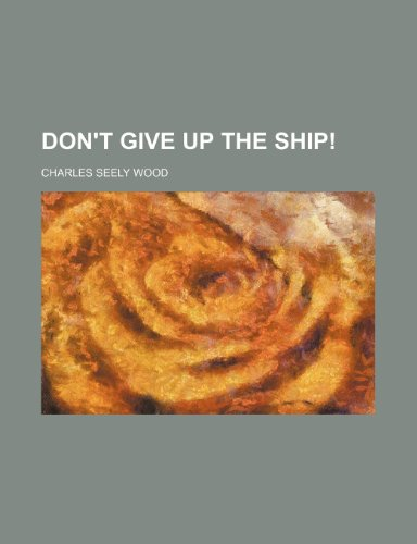 9781235858666: Don't Give Up the Ship!
