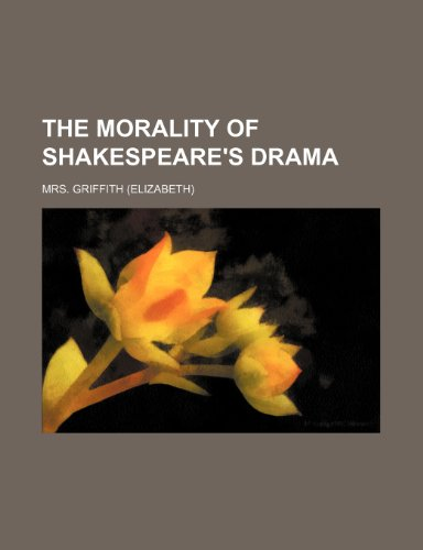 9781235859069: The Morality of Shakespeare's Drama