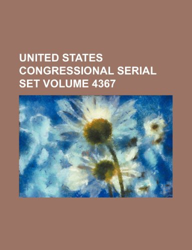 9781235861031: United States Congressional serial set Volume 4367