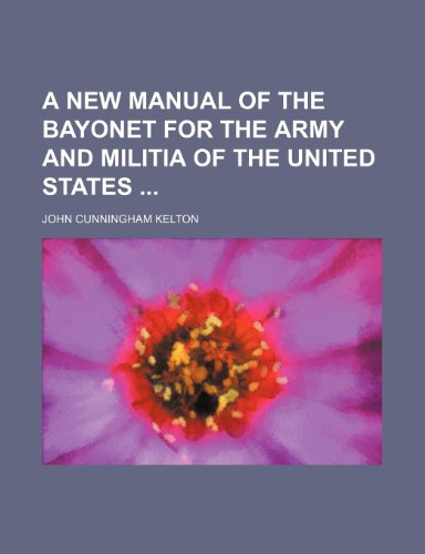 9781235862823: A New Manual of the Bayonet for the Army and Militia of the United States