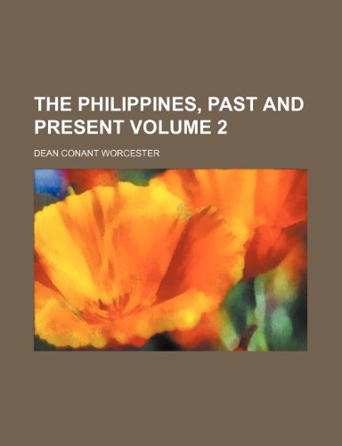 9781235865527: The Philippines, Past and Present Volume 2