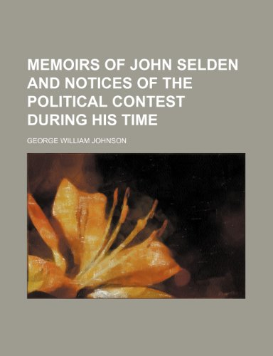 9781235869860: Memoirs of John Selden and notices of the political contest during his time