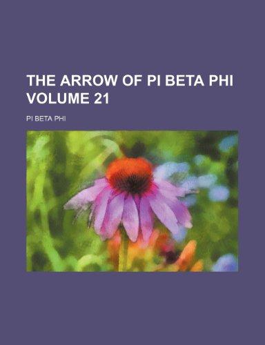 9781235872853: The Arrow of Pi Beta Phi Volume 21