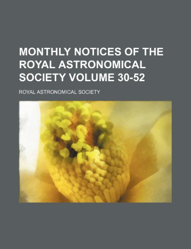 9781235881558: Monthly notices of the Royal Astronomical Society Volume 30-52