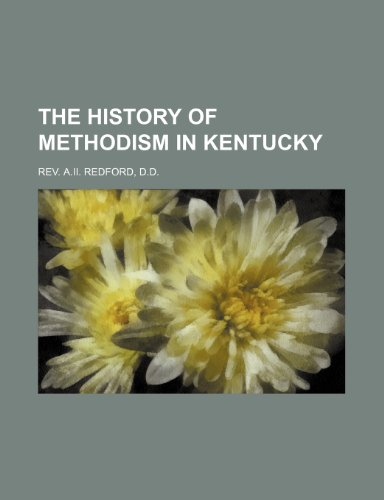 9781235883200: THE HISTORY OF METHODISM IN KENTUCKY