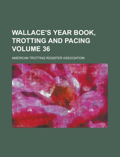 Wallace s Year Book, Trotting and Pacing: American Trotting Association