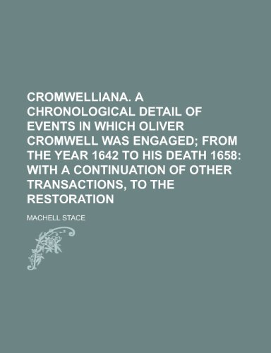 9781235885808: Cromwelliana. a Chronological Detail of Events in Which Oliver Cromwell Was Engaged