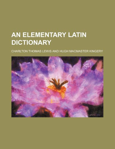 9781235885945: An Elementary Latin Dictionary