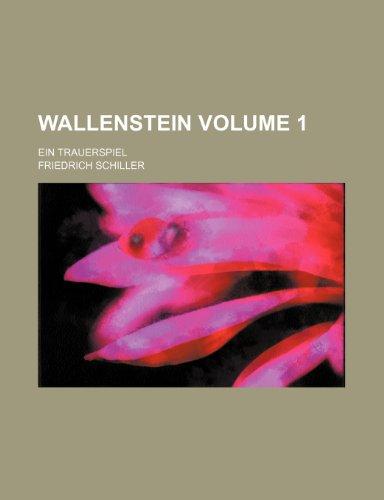 9781235894916: Wallenstein Volume 1; ein Trauerspiel