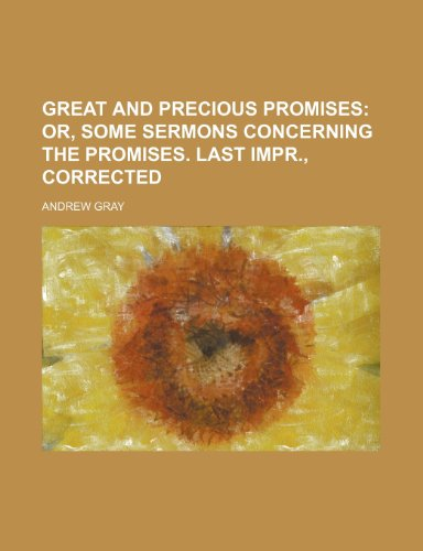 9781235895371: Great and precious promises; or, Some sermons concerning the promises. Last impr., corrected