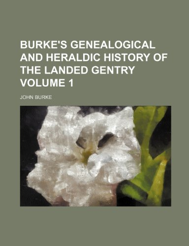 9781235896354: Burke's genealogical and heraldic history of the landed gentry Volume 1