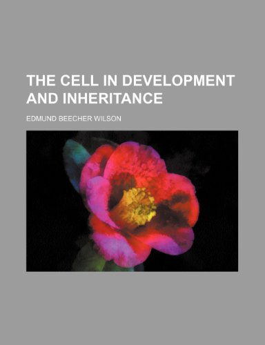 9781235899409: The Cell in Development and Inheritance