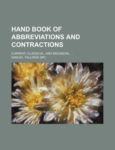 9781235901805: Hand Book of Abbreviations and Contractions; Current, Classical, and Mediaeval