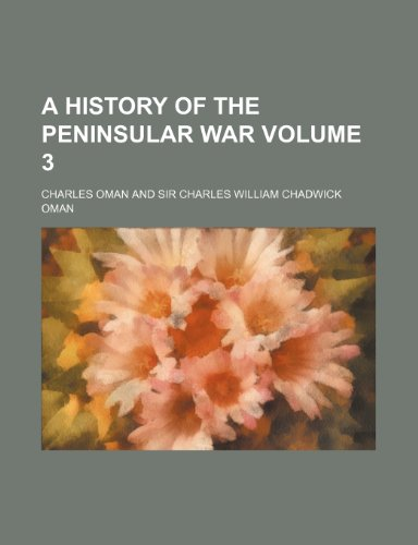 9781235909092: A History of the peninsular war Volume 3