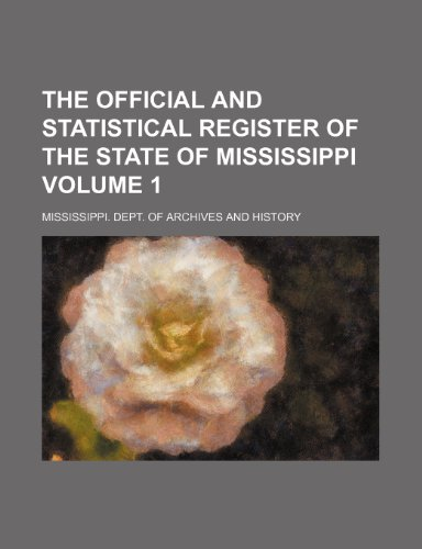 9781235910333: The Official and statistical register of the state of Mississippi Volume 1