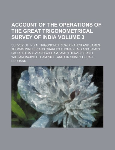 9781235925580: Account of the Operations of the Great Trigonometrical Survey of India Volume 3