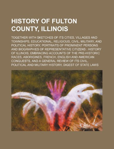History of Fulton County, Illinois Together with
