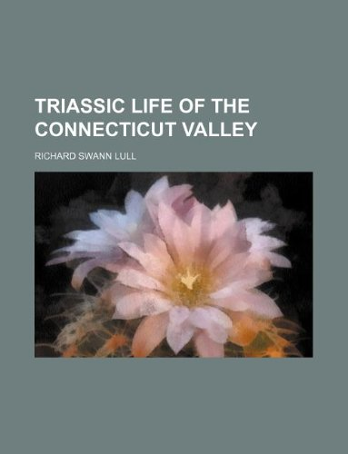 9781235930324: Triassic Life of the Connecticut Valley