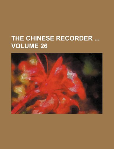 9781235939471: The Chinese recorder  Volume 26
