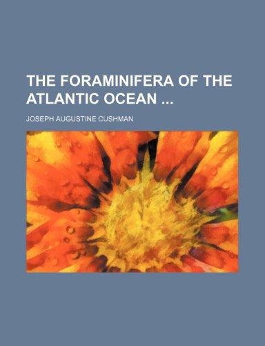 9781235941801: The Foraminifera of the Atlantic Ocean