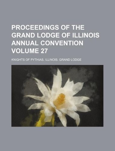 9781235943362: Proceedings of the Grand Lodge of Illinois annual convention Volume 27